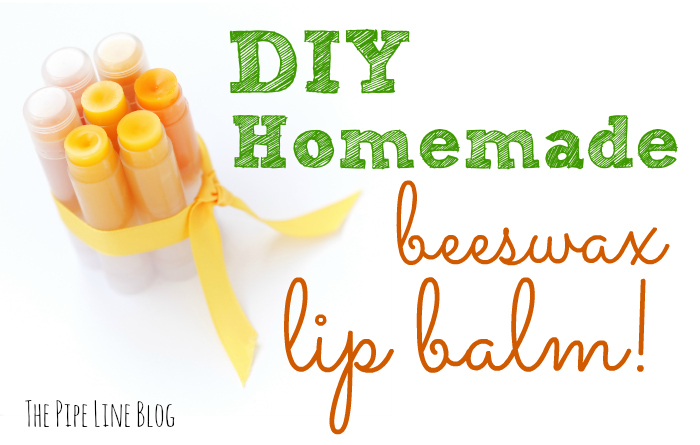 Piping Rock - The Pipe Line - DIY Homemade Beeswax Lip Balm