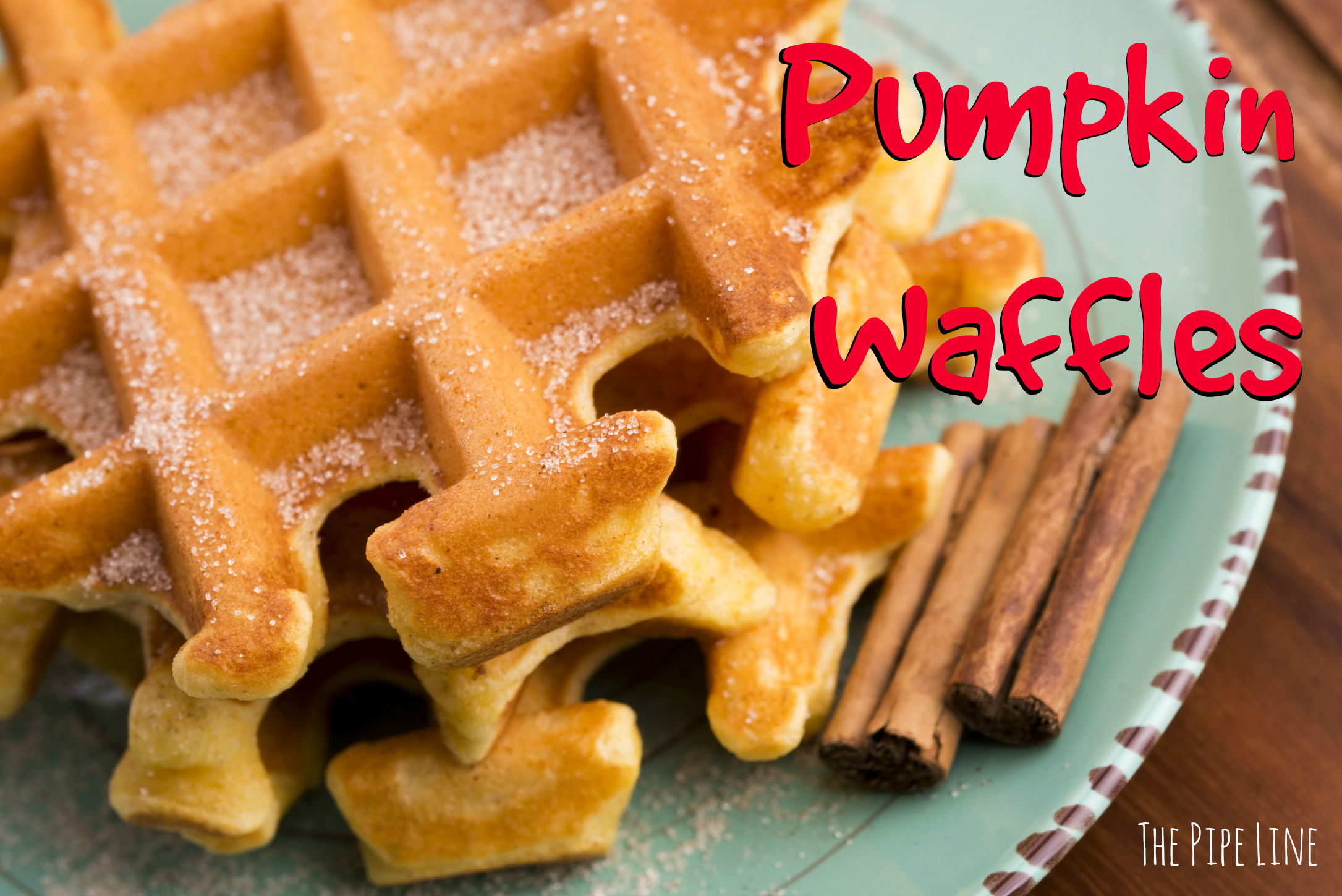 Piping Rock - The Pipe Line Blog - Recipe - Pumpkin Waffles - Gluten Free - Vegan