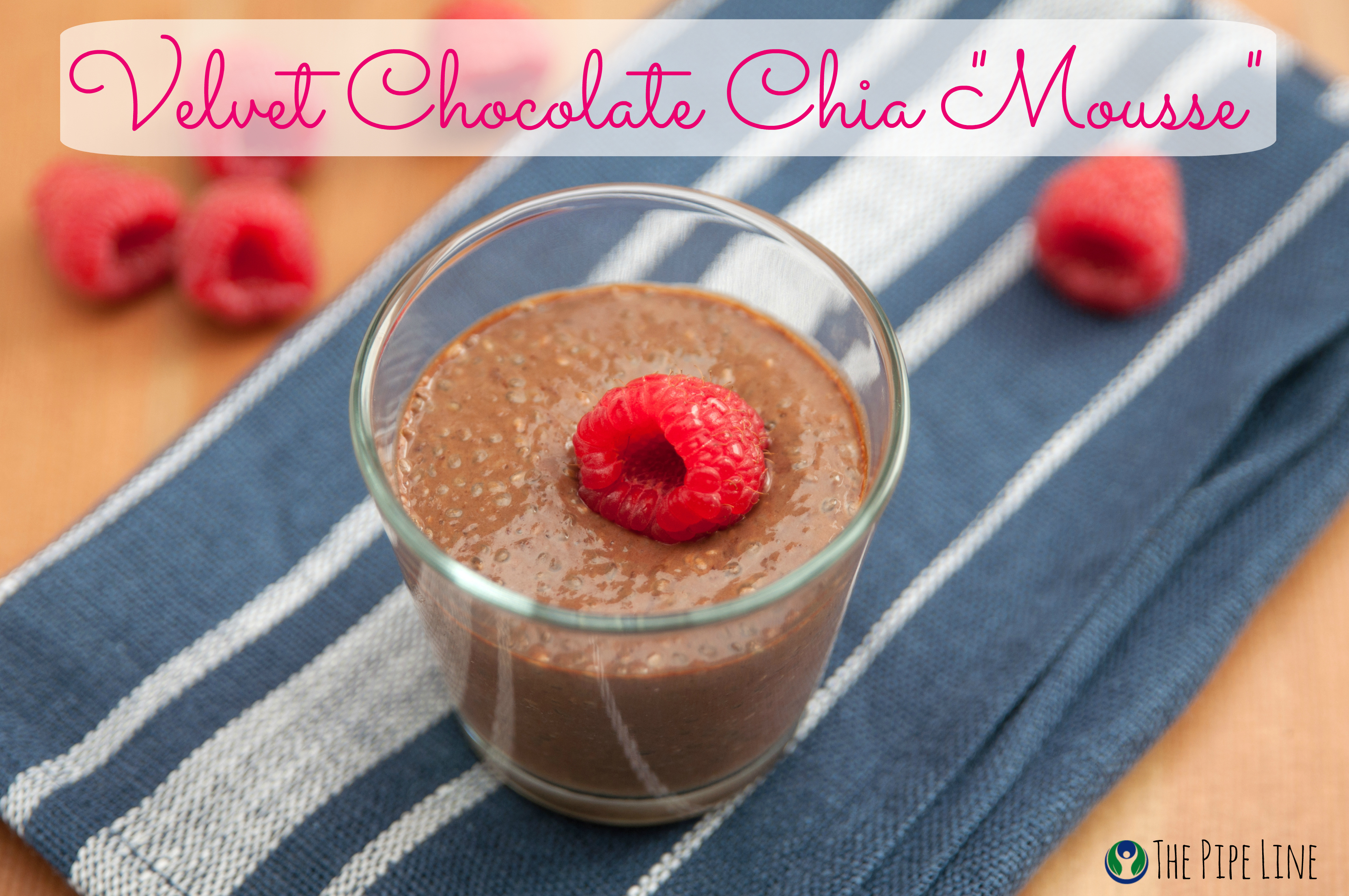 Piping Rock - The Pipe Line - Velvet Chocolate Chia Mousse - Recipe