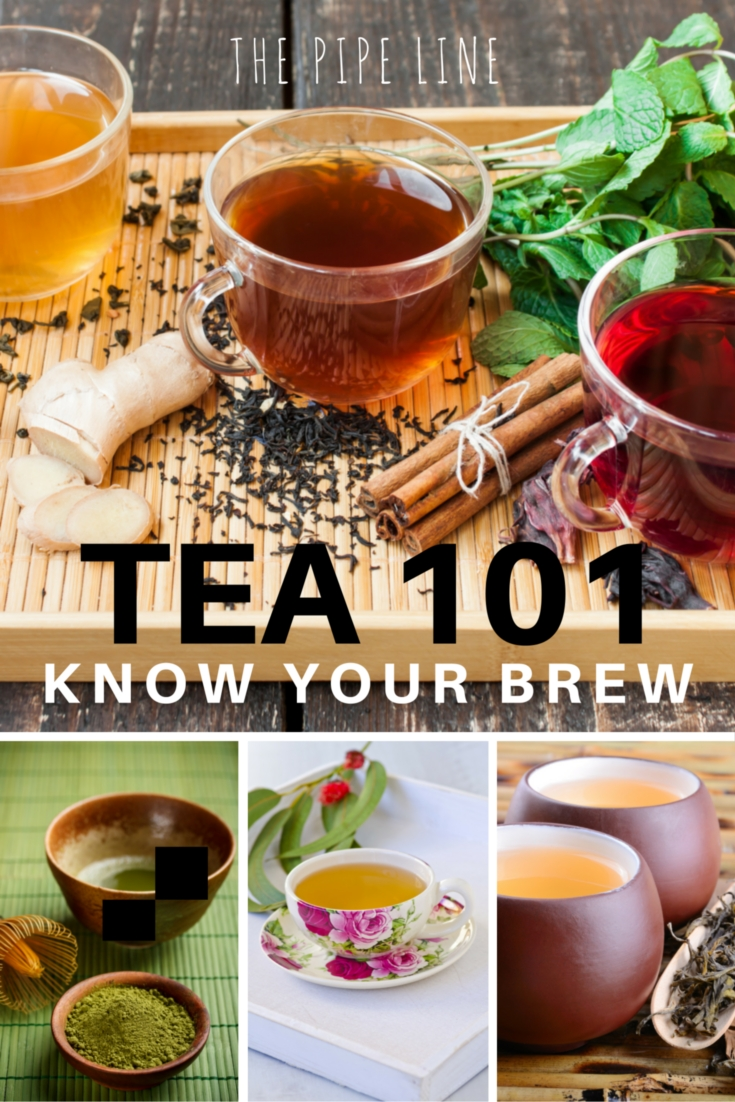 Piping Rock - The Pipe Line - Tea 101 - Know Your Brew