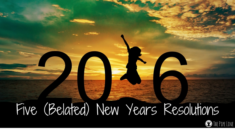 Five (Belated) New Years Resolutions