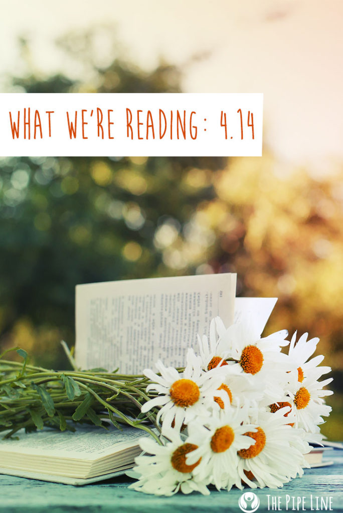 What We're Reading 4.14