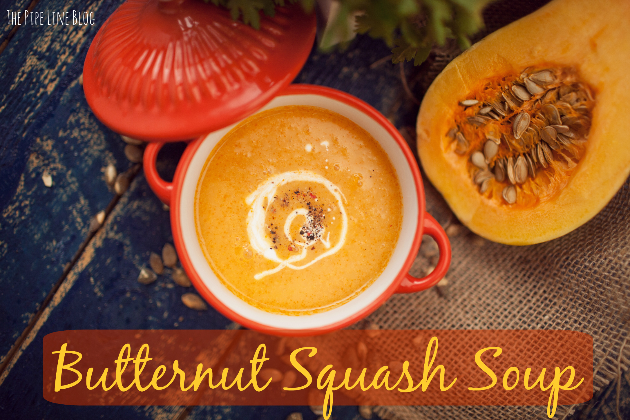Piping Rock - The Pipe Line - Butternut Squash Soup Recipe