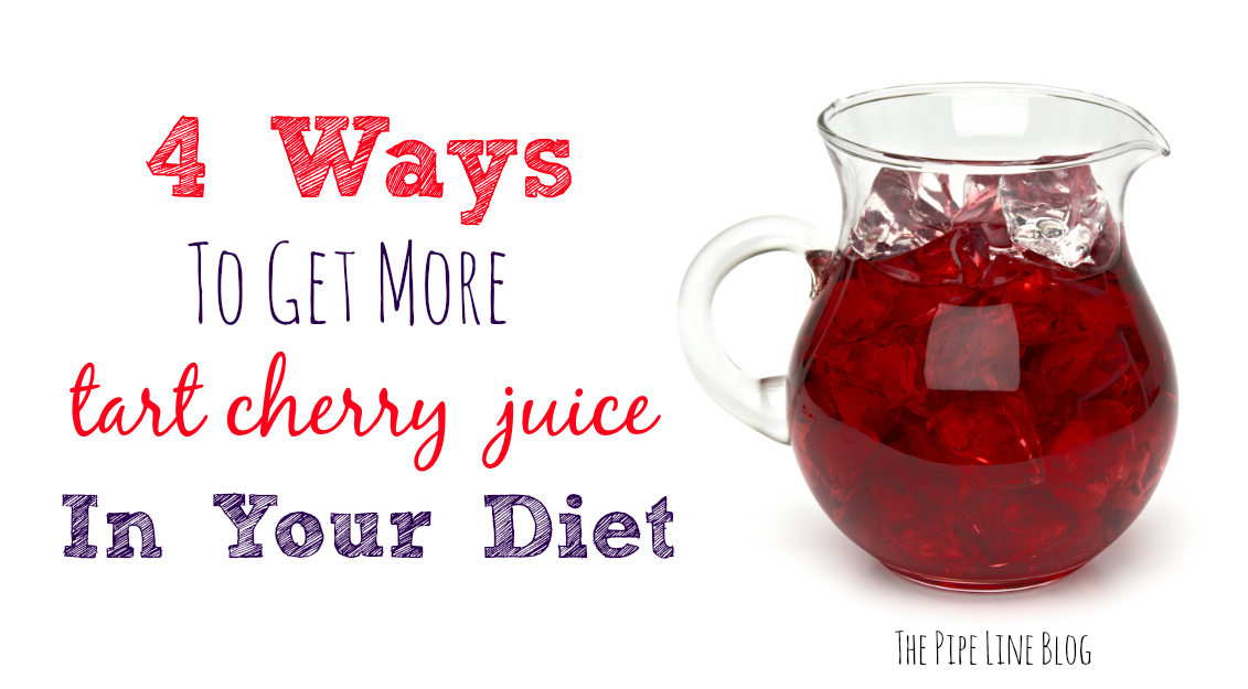 Piping Rock - The Pipe Line - 4 Ways to Get More Tart Cherry Juice in Your Diet
