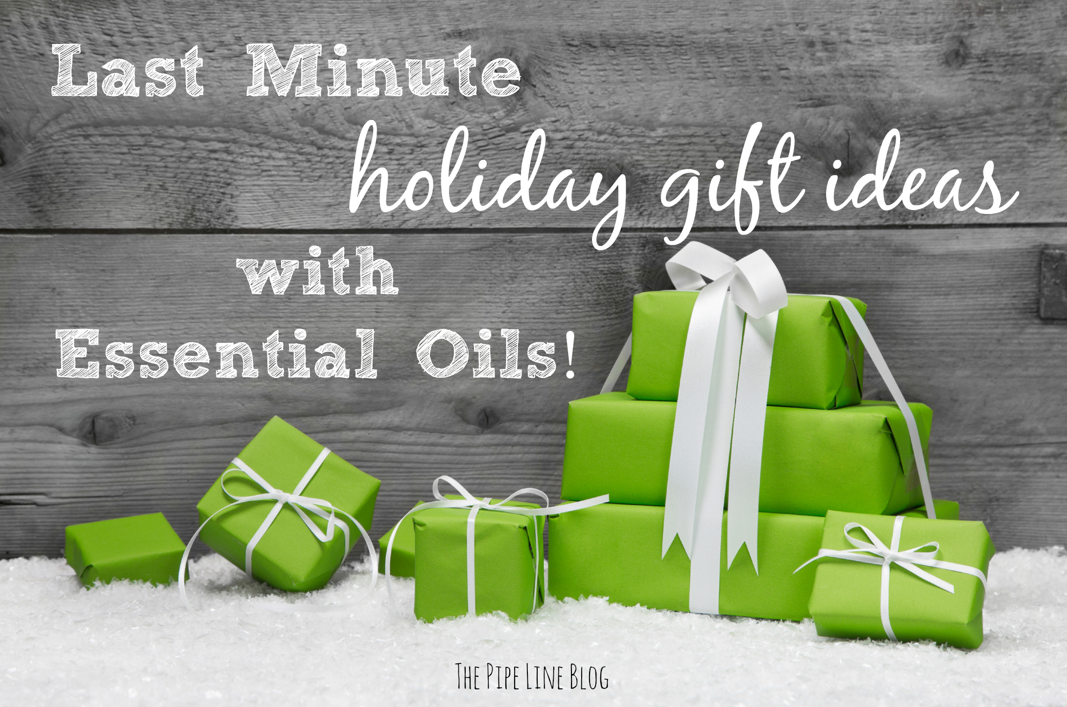 Piping Rock - The Pipe Line - Last Minute Holiday Gift Ideas with Essential Oils!