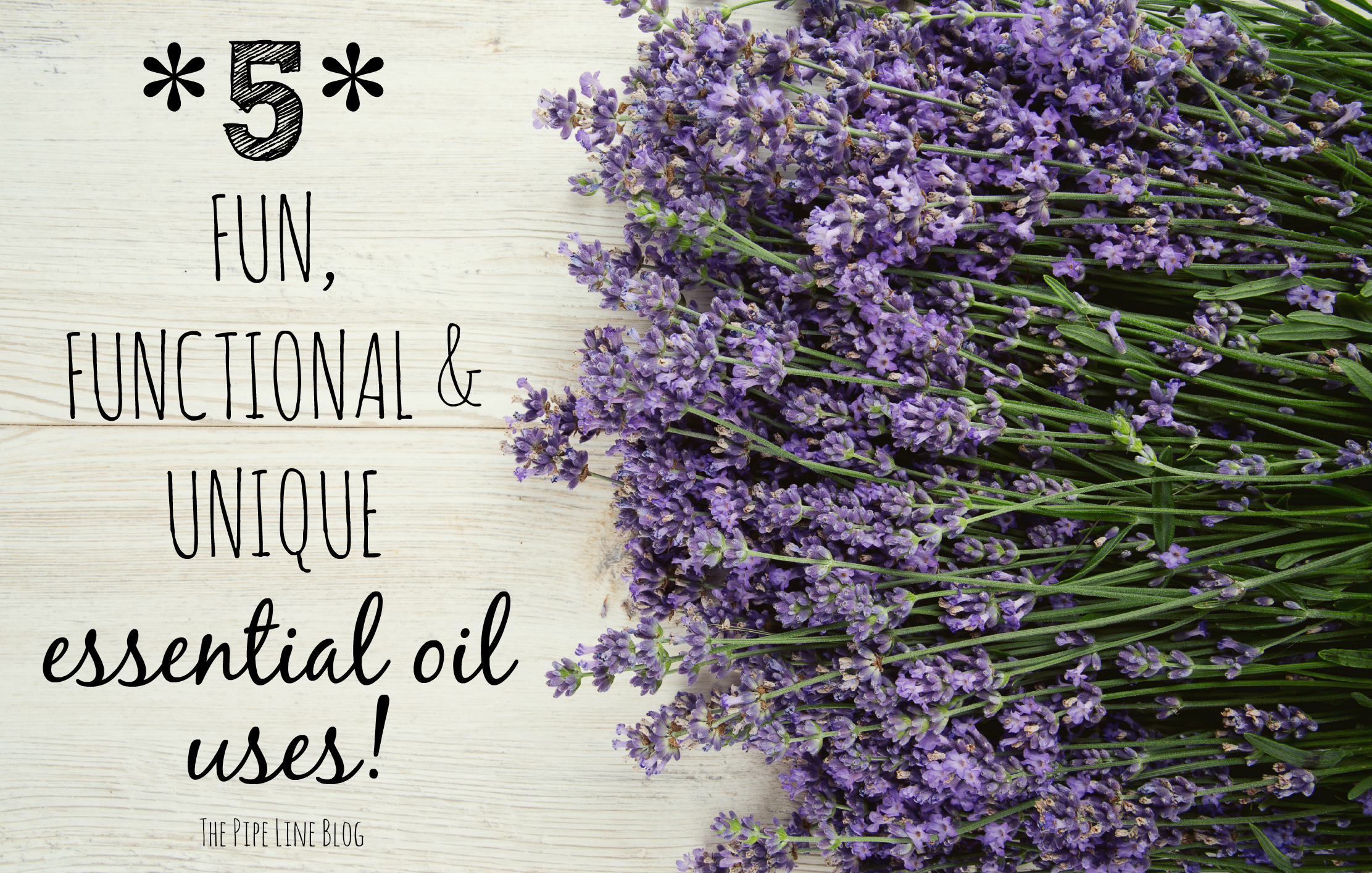 Piping Rock - The Pipe Line - 5 Fun, Functional & Unique Essential Oils Uses
