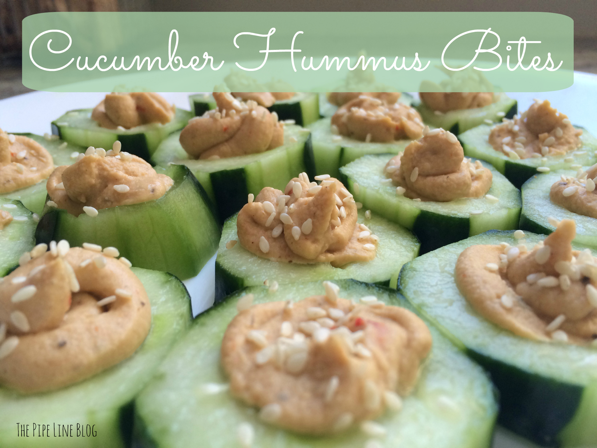 Piping Rock - The Pipe Line - Cucumber Hummus Bites - Healthy Snack Recipe