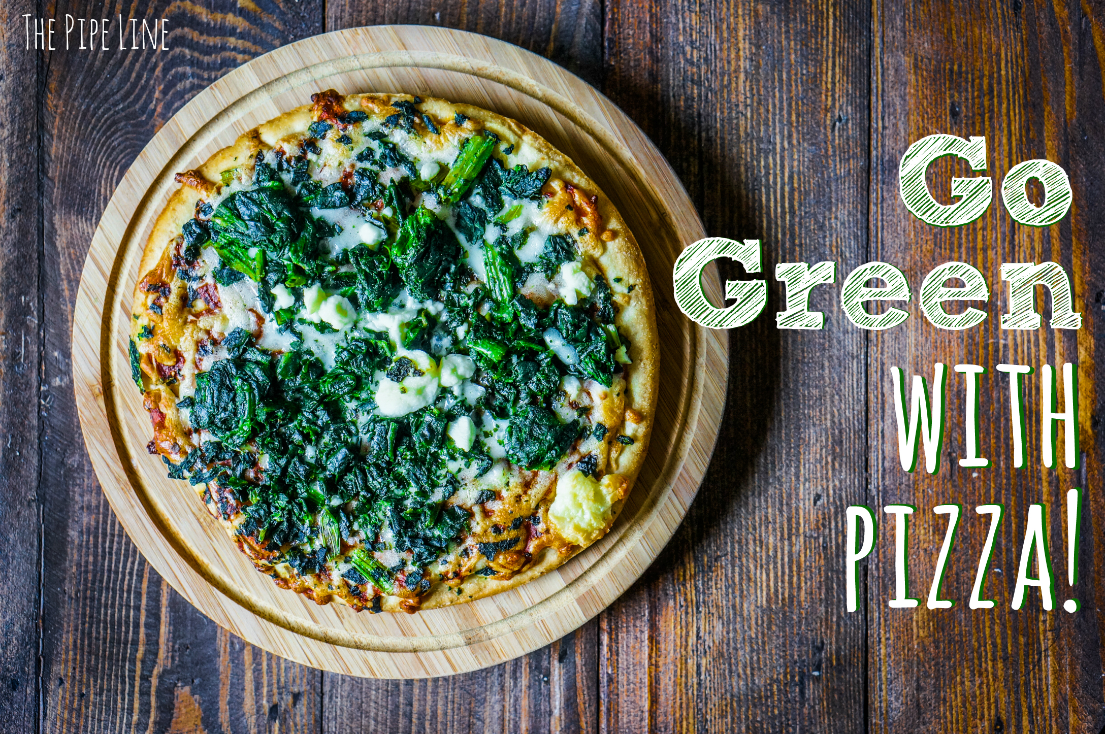 Piping Rock - The Pipe Line - Go Green With Your Pizza