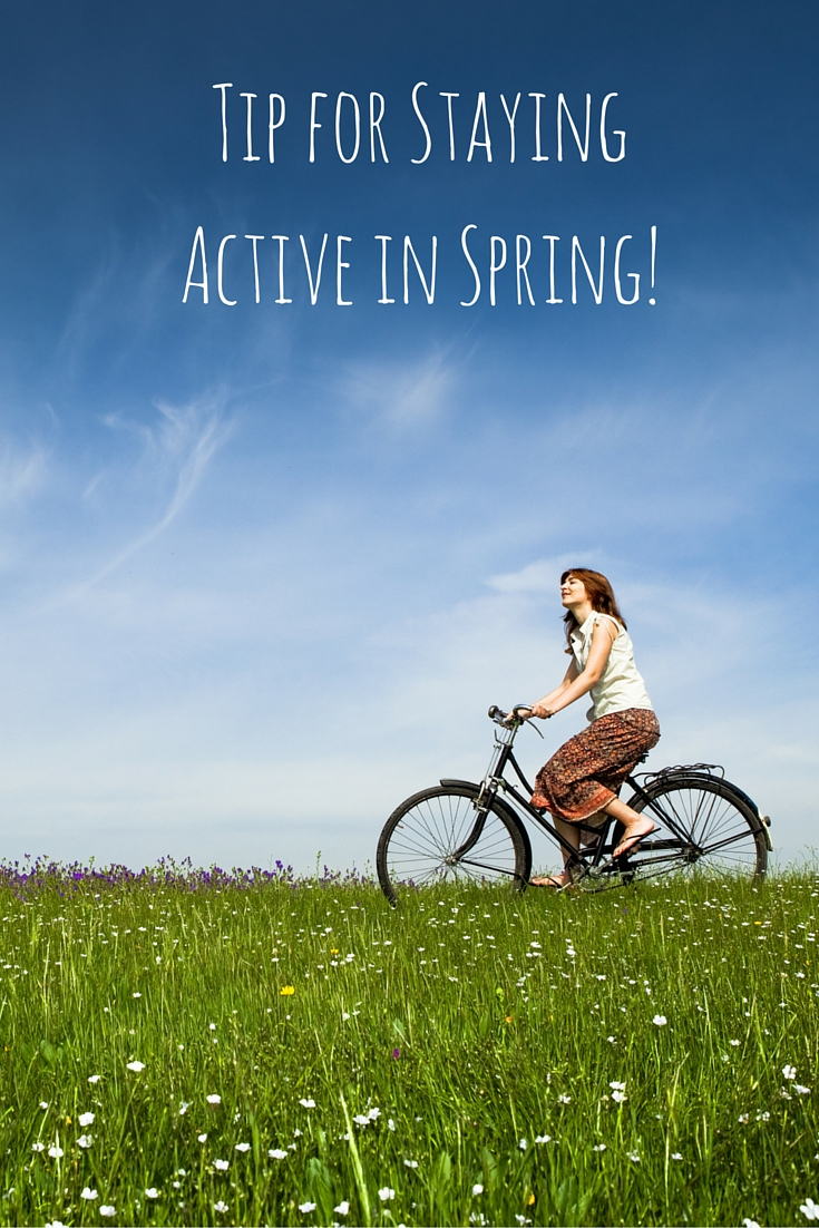 Tip for Staying Active in Spring!