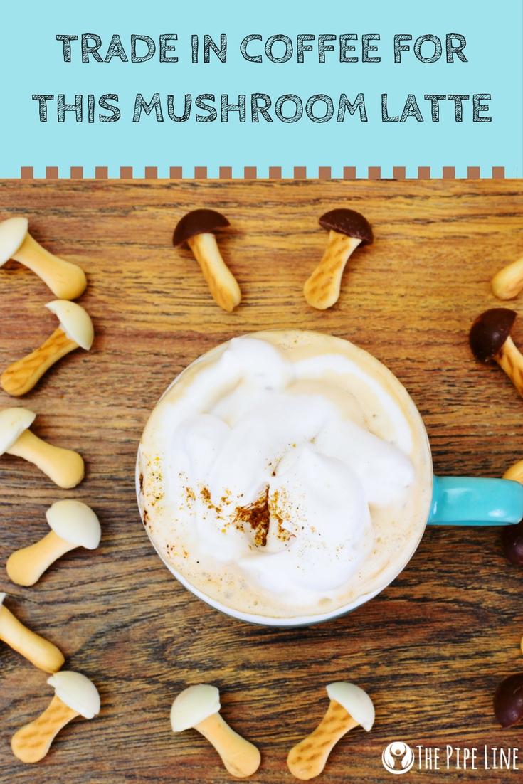 Move Over Espresso, Mushroom L...